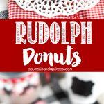Mini Rudolph Donuts
