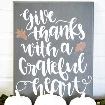 DIY Grateful Sign – how to make a Thanksgiving canvas with vinyl.
