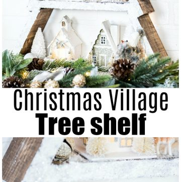 Winter Wonderland Holiday Tree Shelf – how to make a snowy cabin inspired holiday tree shelf with a mini Christmas village.