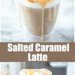Easy Salted Caramel Latte you can make at home